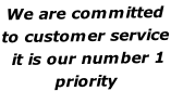 We are committed to customer service  it is our number 1 priority
