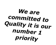 We are committed to Quality it is our number 1 priority